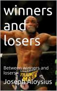 Winners and Losers, Between winners and losers