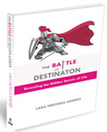 The Battle of Destination: Revealing the Hidden Secrets of Life