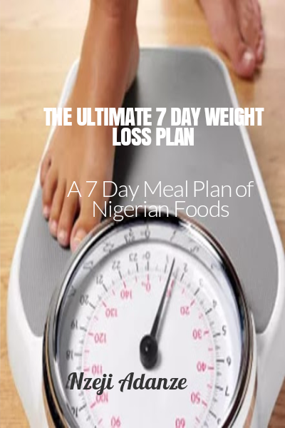 The Ultimate 7 day Weight Loss Plan