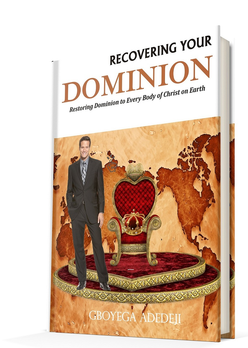 Recovering Your Dominion: Restoring Dominion to Every Body of Christ on Earth